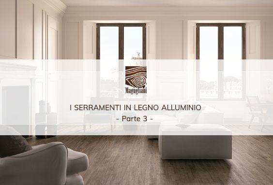 scegliere serramenti legno alluminio parte 3